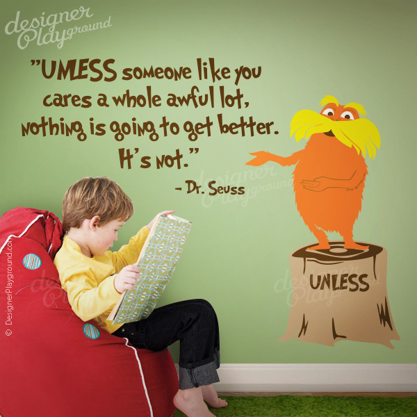 Unless Tree Stump with Quote and Lorax Dr Seuss Character